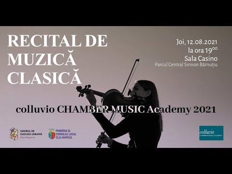 Colluvio CHAMBER MUSIC Academy 2021 – recital de muzică clasică (partea I)