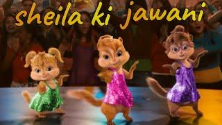 Sheila ki jawani   chipmunks song   Hindi