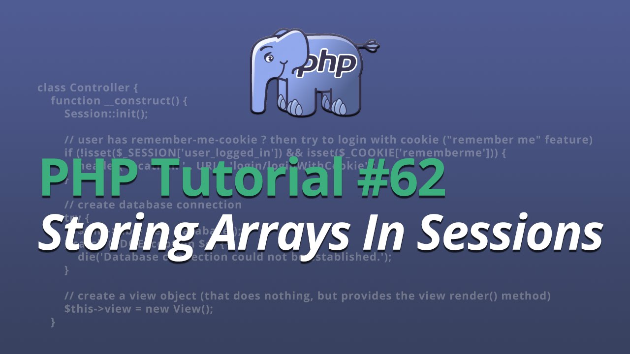 PHP Tutorial - #62 - Storing Arrays In Sessions