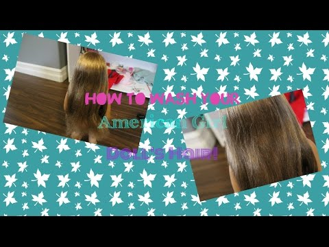 how to wash american doll hair