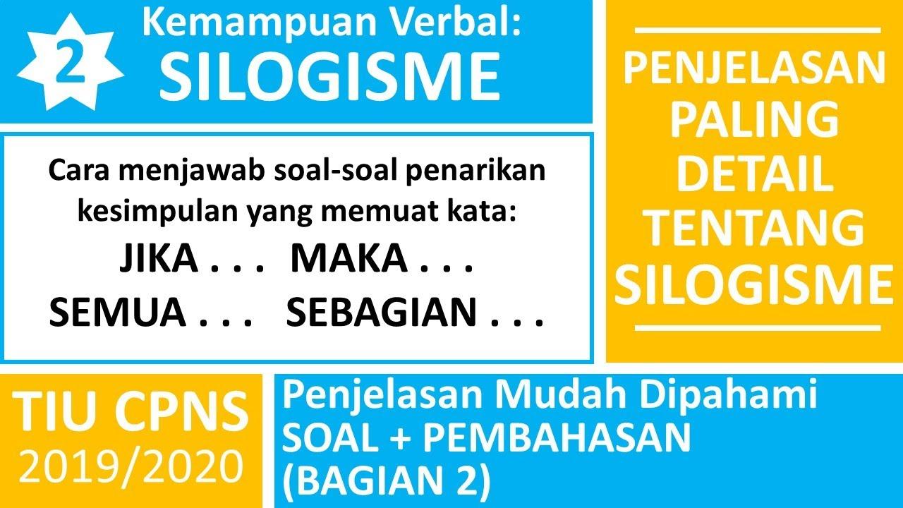 Tiu Cpns Kemampuan Verbal Silogisme Konsep Contoh Soal Dan Pembahasan Silogisme Part 2 By Belajar Matematika