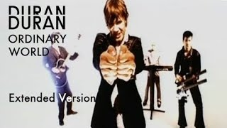 Duran Duran - Ordinary world (Extended Version)