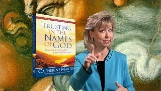Trusting In The Names Of God 30DJ — Introduction Week — The Land Of God — Catherine Martin