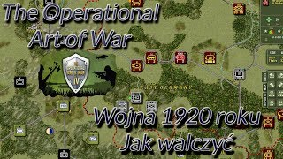 The Operational Art of War IV - Wojna 1920 roku jak grać