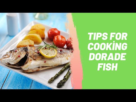 Tips For Cooking Dorade Fish