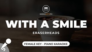 With A Smile - Eraserheads (Female Key - Piano Karaoke)
