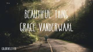 Beautiful Thing - Grace Vanderwaal (Letra)