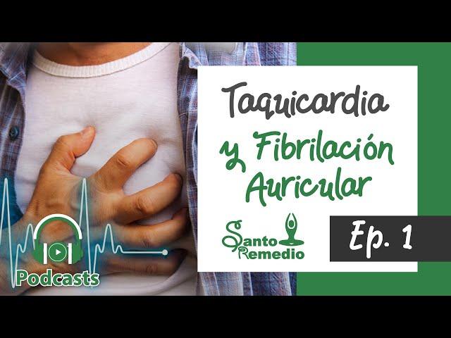 Taquicardia y Fibrilación Auricular. Ep.1 - Santo Remedio Panamá.