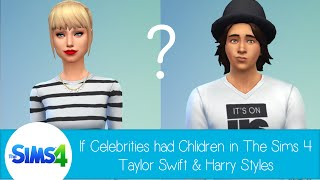 If Celebrities Had Children in The Sims 4: Taylor Swift & Harry Styles
