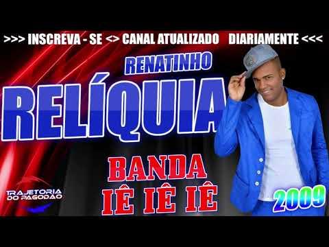 BANDA IÊ IÊ IÊ 2009 - RENATINHO - SWINGUEIRA 2018 - PAGODÃO 2018