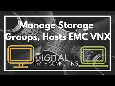 How to Create and Manage Storage Groups, Hosts on a EMC VNX using Unisphere | VIDEO TUTORIAL