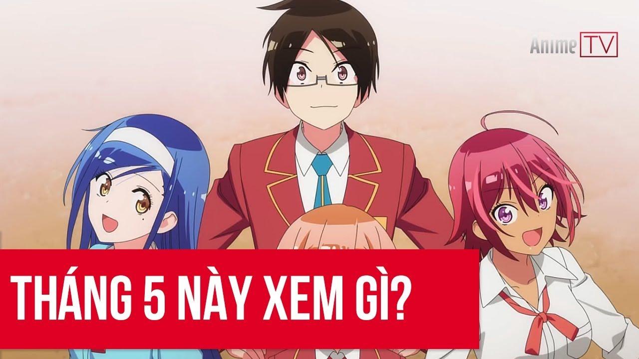 Tháng 5 này xem gì?   Anime TV