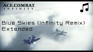 """Blue Skies (INFINITY Remix)"" - Ace Combat Infinity OST (Extended)"