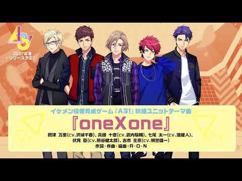 【A3!】秋組ユニットテーマ曲『oneXone』