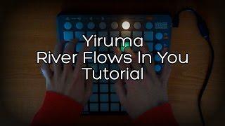 Yiruma River Flows In You Launchpad Tutorial