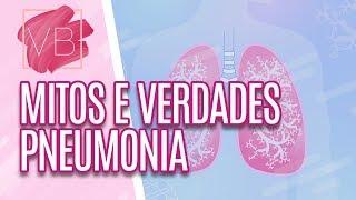 Mitos e verdades sobre Pneumonia - Você Bonita (02/05/19)