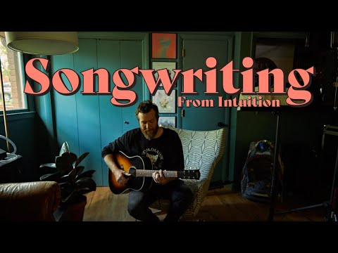 Songwriting Tips | John Mark McMillan | Write From Intuition