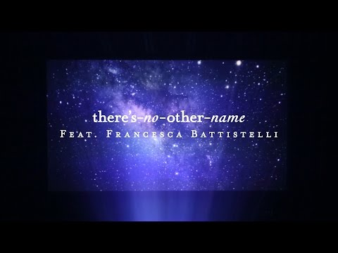 There's No Other Name (Lyric Video) // Starlight // Francesca Battistelli