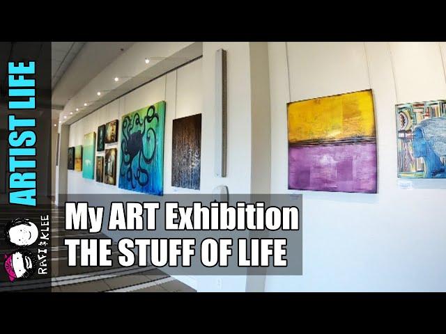 Rafi's Art Exhibition The Stuff Of Life