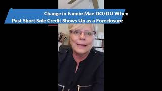 How to Make Change in Fannie Mae DO/DU When Past Short Sale Credit Shows Up As a Foreclosure