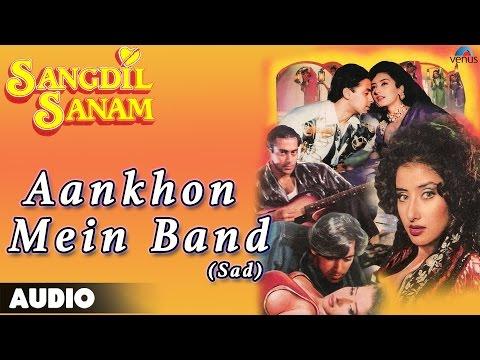 Sangdil Sanam : Aankhon Mein Band-Sad Full Audio...