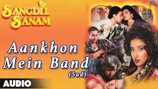 Sangdil Sanam : Aankhon Mein Band-Sad Full Audio Song | Salman Khan, Manisha Koirala |