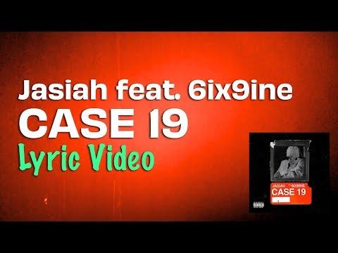 Jasiah feat 6ix9ine – Case 19 (Lyrics)