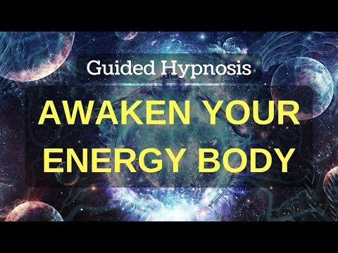 Awaken Your Energy Body (Guided Hypnosis)