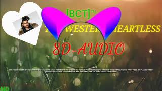 THE WESTERN-HEARTLESS•|•8D AUDIO•|•[BCT]