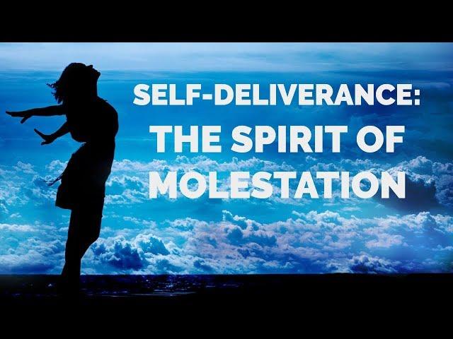 Deliverance from the Spirit of Molestation | Self-Deliverance Prayers