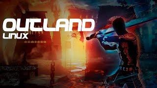 Live Stream: Outland (Linux)