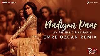 Sachin-Jigar - Nadiyon Paar (Emre Ozcan Remix)
