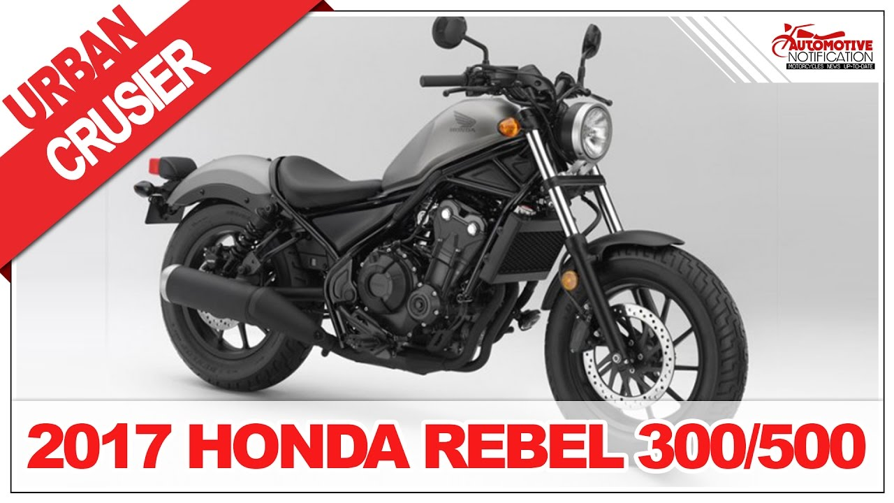 2017 Honda Rebel 300 500 Price Specification Review Automotive Notification Motorcycles
