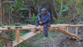 Grandpa Amu creates a wooden arch bridge,no nails,very powerful craftsman