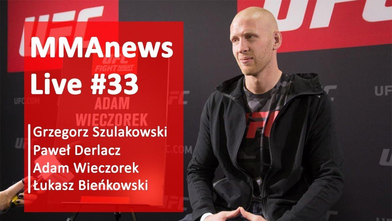 MMAnews Live #33: Szulakowski, Derlacz, Wieczorek, Bieńkowski