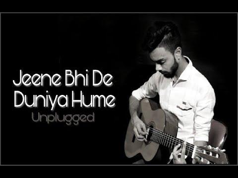 Jeene Bhi De Duniya Hume (Unplugged Cover) | Nikhil Verma | Dil Sambhal jaa Zara (Star Plus)