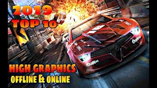 TOP 10 High Graphics Racing Games For Android & iOS 2019! [OFFLINE/ONLINE]