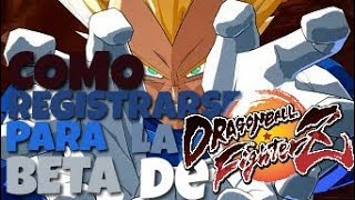 🔥COMO INSCRIBIRSE EN LA BETA CERRADA DE DRAGON BALL Fighter Z🔥