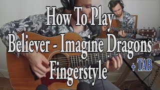 How To Play Believer (Imagine Dragons) + TABS - Fingerstyle