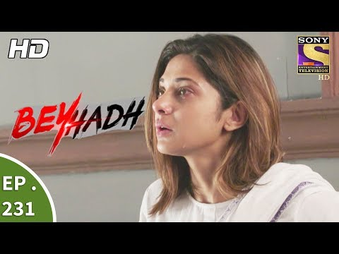 Beyhadh - बेहद - Ep 231 - 29th August, 2017