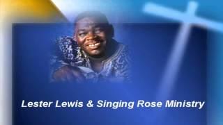 Salvation | Lester Lewis & Singing Rose Ministry