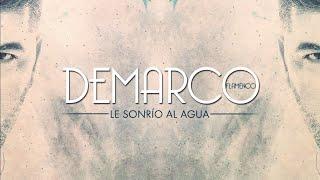 Demarco Flamenco - Le sonrío al agua (Lyric Video)