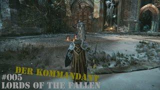 LORDS OF THE FALLEN #005 Der Kommandant | Let