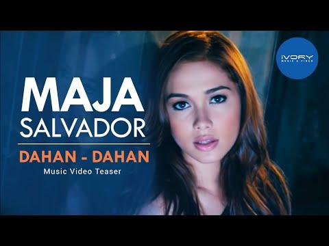 Maja Salvador | Dahan-Dahan | Music Video Preview