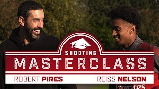 ROBERT PIRES & REISS NELSON | A shooting masterclass