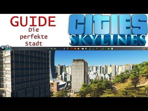 Cities Skylines | Die perfekte Stadt | Guide