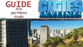Cities Skylines | Die perfekte Stadt | Guide