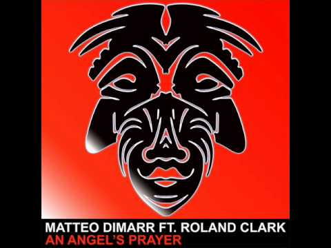 Matteo DiMarr Ft. Roland Clark - An Angels Prayer [Zulu Records]