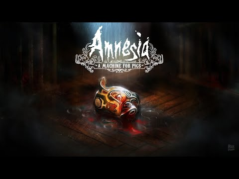 AMNESIA. A MACHINE FOR PIGS | УЖАС ВО ТЬМЕ | #PS4