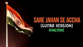 Sare Jahan Se Accha(Guitar) || Independence Day Ringtone 🎵🔥🔥(Download link in Description)